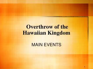 Overthrow of the  Hawaiian Kingdom
