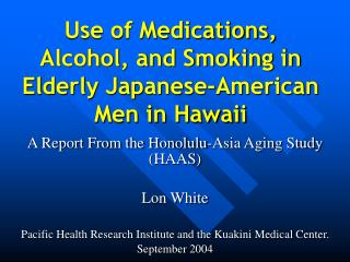 Use of Medications, Alcohol, and Smoking in Elderly Japanese-American Men in Hawaii