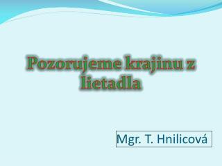 Mgr. T.  Hnilicová