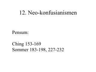 12. Neo-konfusianismen