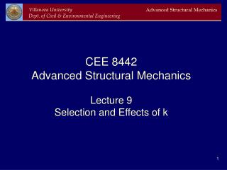 CEE 8442 Advanced Structural Mechanics Lecture 9 Selection and Effects of k