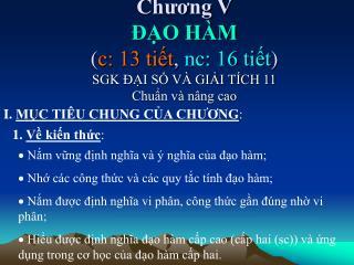 Chương V  ĐẠO HÀM  ( c: 13 tiết ,  nc: 16 tiết ) SGK ĐẠI SỐ VÀ GIẢI TÍCH 11 Chuẩn và nâng cao