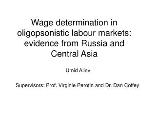 Wage determination in oligopsonistic labour markets: evidence from Russia and Central Asia