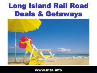 Long Island Rail Road Deals & Getaways
