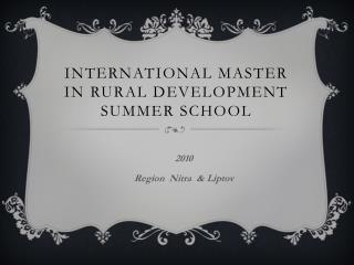 International  master  IN RURAL DEVELOPMENT  Summer school