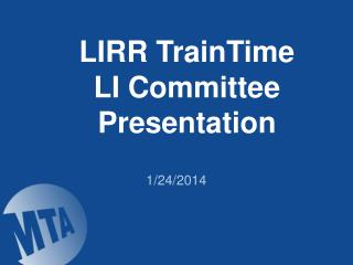 LIRR TrainTime   LI Committee Presentation
