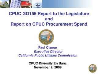 CPUC GO156 Report to the Legislature  and Report on CPUC Procurement Spend