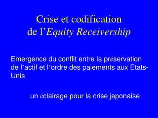 Crise et codification de l' Equity Receivership