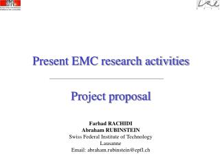 Present EMC research activities Project proposal