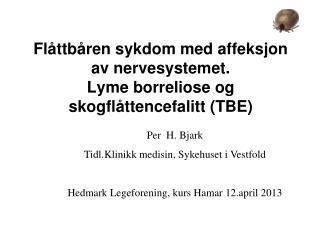 Flåttbåren sykdom med affeksjon av nervesystemet. Lyme borreliose og skogflåttencefalitt (TBE)