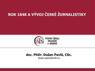 ROK 1848 A VÝVOJ ČESKÉ ŽURNALISTIKY