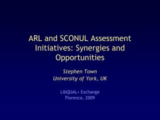 ARL and SCONUL Assessment Initiatives: Synergies and Opportunities