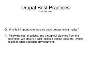 Drupal Best Practices (or just good ideas)