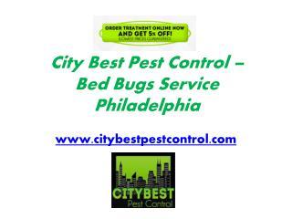 Bed Bugs Service Philadelphia - www.citybestpestcontrol.com