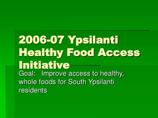 2006-07 Ypsilanti Healthy Food Access Initiative