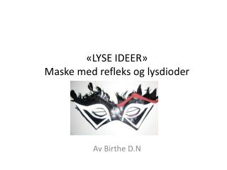 «LYSE IDEER »  Maske med refleks og lysdioder