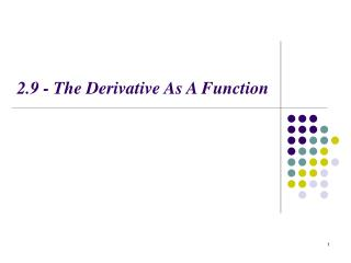 2.9 - The Derivative As A Function