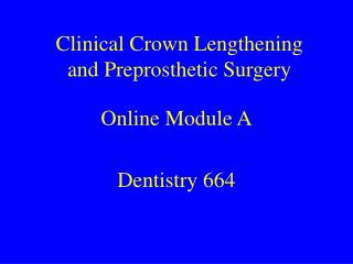 Clinical Crown Lengthening and Preprosthetic Surgery
