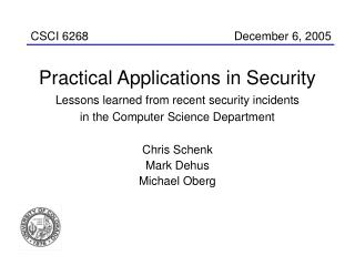 Practical Applications in Security Lessons learned from recent security incidents  in the Computer Science Department