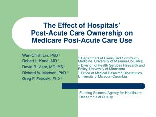 The Effect of Hospitals� Post-Acute Care Ownership on Medicare Post-Acute Care Use
