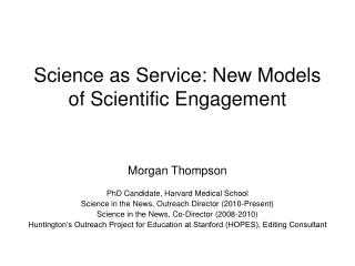 Science as Service: New Models of Scientific Engagement