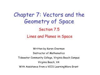 Chapter 7: Vectors and the Geometry of Space Section 7.5  Lines and Planes in Space