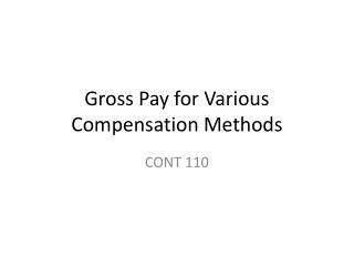 Gross Pay for Various Compensation Methods