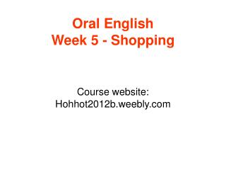 Oral English Week 5 - Shopping