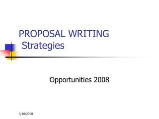 PROPOSAL WRITING  Strategies