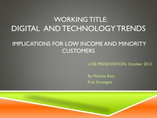LIOB PRESENTATION, October 2012 By Michele Ruiz Ruiz Strategies