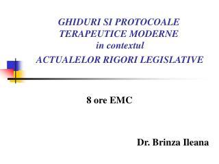 GHIDURI SI PROTOCOALE TERAPEUTICE MODERNE  in contextul  ACTUALELOR RIGORI LEGISLATIVE