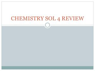 CHEMISTRY SOL 4 REVIEW