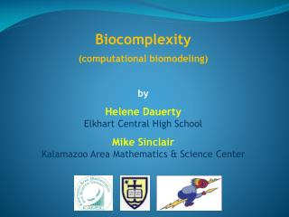 Biocomplexity (computational biomodeling) by Helene  Dauerty Elkhart Central High School