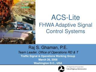 ACS-Lite FHWA Adaptive Signal Control Systems