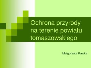 Ochrona przyrody na terenie powiatu tomaszowskiego