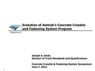Evolution of Amtrak�s Concrete Crosstie and Fastening System Program