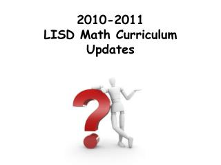 2010-2011 LISD Math Curriculum Updates