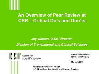 An Overview of Peer Review at CSR – Critical Do's and Don'ts Joy Gibson, D.Sc. Director,