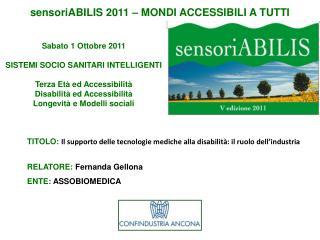 TITOLO:  Il supporto delle tecnologie mediche alla disabilità: il ruolo dell'industria