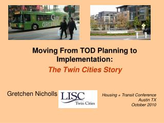 Moving From TOD Planning to Implementation: The Twin Cities Story