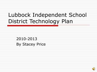 Lubbock Independent School District Technology Plan