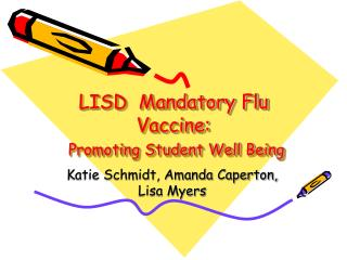 LISD  Mandatory Flu Vaccine: Promoting Student Well Being
