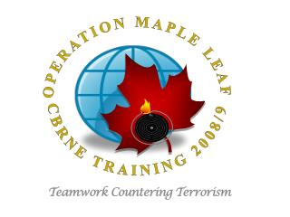 OPERATION MAPLE LEAF CBRNE TRAINING 2008/9
