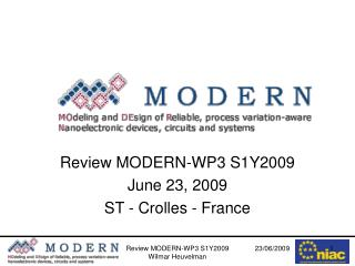 Review MODERN-WP3 S1Y2009 June 23, 2009 ST - Crolles - France