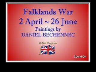 Falklands War    2 April  26 June