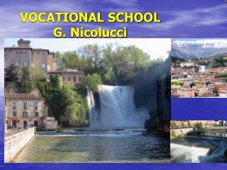 VOCATIONAL SCHOOL G.  Nicolucci