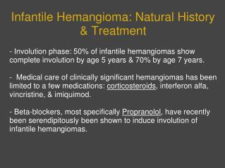 Infantile Hemangioma: Natural History & Treatment