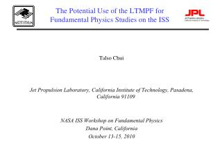 The Potential Use of the LTMPF for Fundamental Physics Studies on the ISS