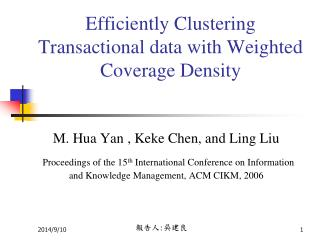 Efficiently Clustering Transactional data with Weighted Coverage Density