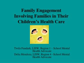 Family Engagement  Involving Families in Their Children's Health Care